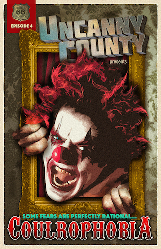 Poster for Uncanny County episode 4, Coulrophobia by Todd Faulkner (a tale of scary clowns)