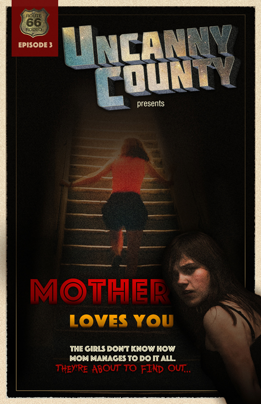 Uncanny County episode 3, Mother Loves You by Nicole Greevy