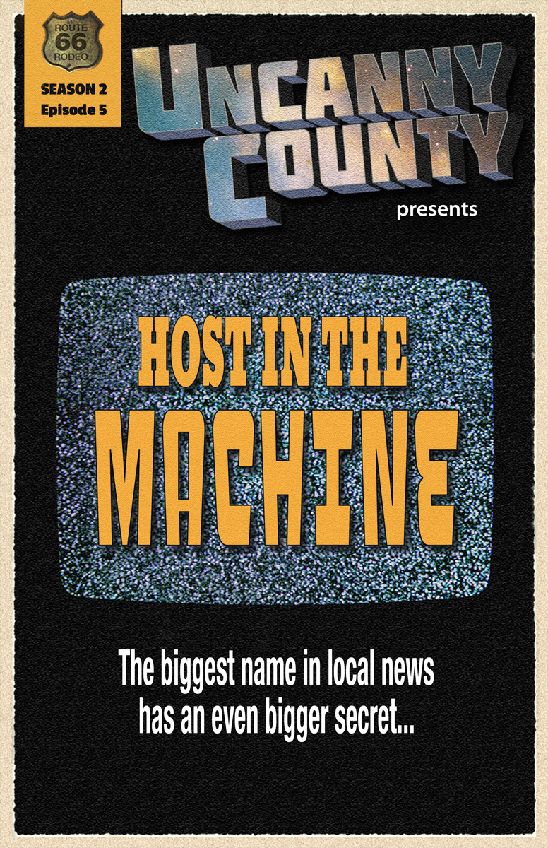 Poster for Uncanny County episode 205, Host in the Machine, by Todd Faulkner (poster by Todd Faulkner)